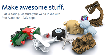 Make Awesome Stuff with Autodesk 123D apps