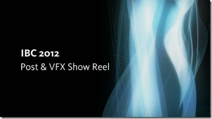 IBC 2012 Post & VFX Show Reel