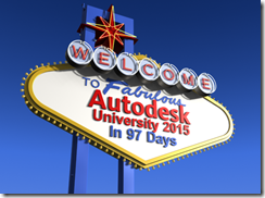 Autodesk University 2015 in 97 Days on Vegas Sign
