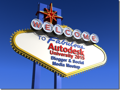 Autodesk University 2015 Blogger & Social Meetup