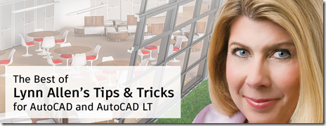 The Best of Lynn Allen's AutoCAD Tips & Tricks