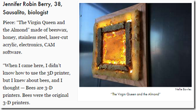 """""""Bees Were the Original 3-D Printers"""": Autodesk Has Its First Art Show Re/code"""