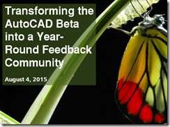Transforming the AutoCAD Beta into a Year-Round Feedback Community