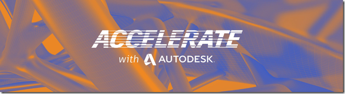 Accelerate with Autodesk 2018