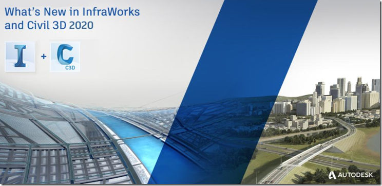 Whats New in InfraWorks anbd Civil 3D 2020
