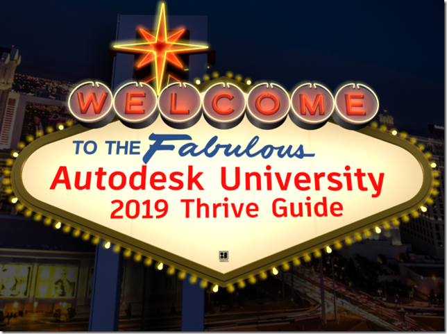 Autodesk university 2019 Thrive Guide
