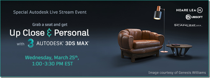Up Close and Personal with 3ds Max Event
