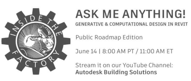 Live Ask Me Anything: Revit Roadmap for Generative and Computational Design Monday June 14th, 2021