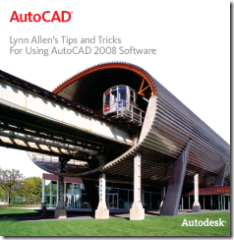AutoCAD 2008 and AutoCAD LT 2008 Tips and Tricks